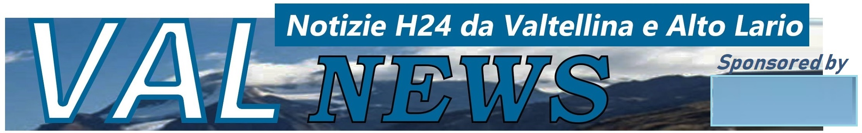 VAL news - Notizie dalla Valtellina e Valchiavenna